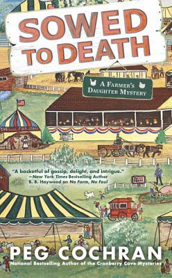 SOWED TO DEATH (FARMER'S DAUGHTER MYSTERY, BOOK #2) BY PEG COCHRAN: BOOK REVIEW