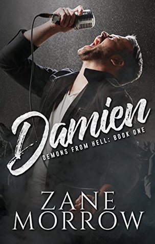 DAMIEN (DEMONS FROM HELL, BOOK #1) BY ZANE MORROW: BOOK REVIEW