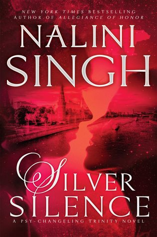 SILVER SILENCE (PSY-CHANGELING, BOOK #16; PSY-CHANGELING TRINITY, BOOK #1) BY NALINI SINGH: BOOK REVIEW