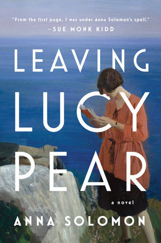 LEAVING LUCY PEAR BY ANNA SOLOMON: BOOK REVIEW
