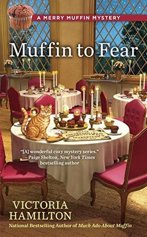 MUFFIN TO FEAR (MERRY MUFFIN MYSTERY #5) BY VICTORIA HAMILTON: BOOK REVIEW