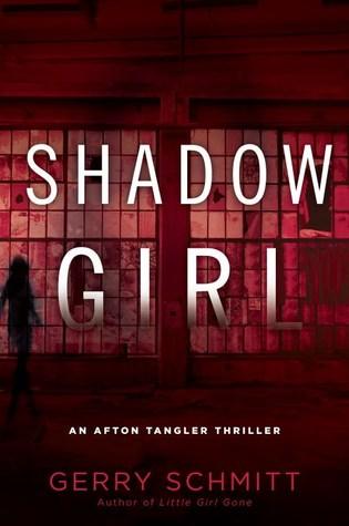 SHADOW GIRL (AFTON TANGLER THRILLER, BOOK #2) BY GERRY SCHMITT: BOOK REVIEW