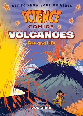 SCIENCE COMICS: VOLCANOES: FIRE AND LIFE (SCIENCE COMICS) BY JON CHAD: BOOK REVIEW