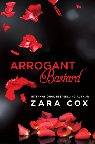 ARROGANT BASTARD (DARK DESIRES, BOOK #3) BY ZARA COX: BOOK REVIEW