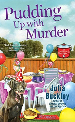 PUDDING UP WITH MURDER (UNDERCOVER DISH MYSTERY #3) BY JULIA BU: BOOK REVIEW