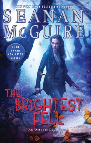 THE BRIGHTEST FELL (OCTOBER DAYE, BOOK #11) BY SEANAN MCGUIRE: BOOK REVIEW