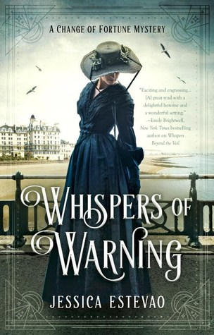 WHISPERS OF WARNING (CHANGE OF FORTUNE MYSTERY, BOOK #2) BY JESSICA ESTEVAO: BOOK REVIEW