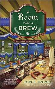 A ROOM WITH A BREW (BREWING TROUBLE #3) BY JOYCE TREMEL: BOOK REVIEW