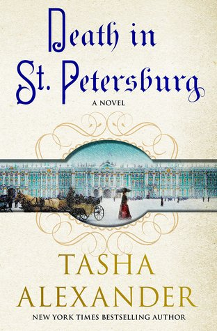 DEATH IN ST. PETERSBURG (LADY EMILY MYSTERY, BOOK #12) BY TASHA ALEXANDER: BOOK REVIEW