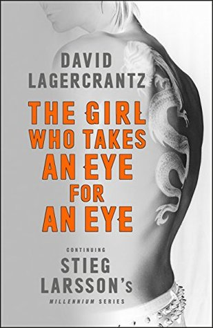 THE GIRL WHO TAKES AN EYE FOR AN EYE (MILLENNIUM #5) BY DAVID LAGERCRANTZ: BOOK REVIEW