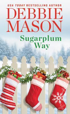 SUGARPLUM WAY (HARMONY HARBOR, BOOK #4) BY DEBBIE MASON: BOOK REVIEW
