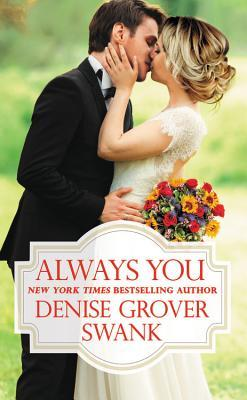 ALWAYS YOU (BACHELOR BROTHERHOOD, BOOK #3) BY DENISE GROVER SWANK: BOOK REVIEW