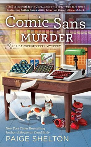 COMIC SANS MURDER (A DANGEROUS TYPE MYSTERY, BOOK #3) BY PAIGE SHELTON: BOOK REVIEW