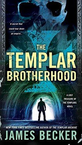 THE TEMPLAR BROTHERHOOD (THE LOST TREASURE OF THE TEMPLARS #3) BY JAMES BECKER