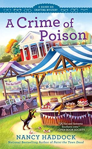 A CRIME OF POISON (SILVER SIX CRAFTING MYSTERY #3) BY NANCY HADDOCK: BOOK REVIEW