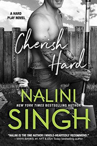 CHERISH HARD (HARD PLAY, BOOK #1) BY NALINI SINGH: BOOK REVIEW