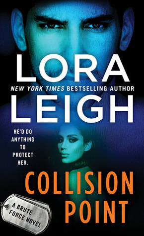 COLLISION POINT (BRUTE FORCE, BOOK #1) BY LORA LEIGH: BOOK REVIEW