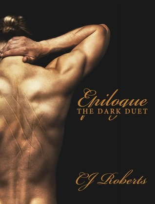 EPILOGUE (THE DARK DUET, BOOK #3) BY C.J. ROBERTS: BOOK REVIEW