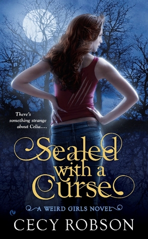 SEALED WITH A CURSE (WEIRD GIRLS, BOOK #1) BY CECY ROBINSON: BOOK REVIEW