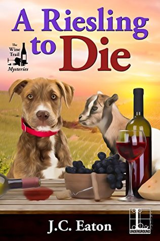 A RIESLING TO DIE (THE WINE TRAIL MYSTERIES #1) BY J. C. EATON: BOOK REVIEW