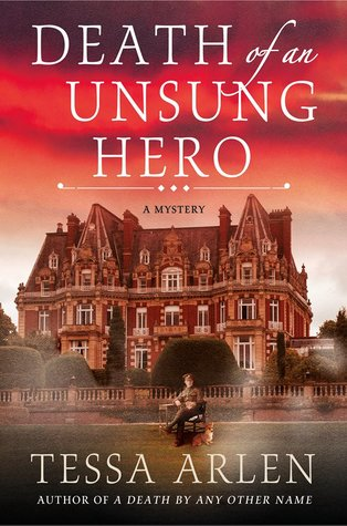 DEATH OF AN UNSUNG HERO (LADY MONTFORT, BOOK #4) BY TESSA ARLEN: BOOK REVIEW