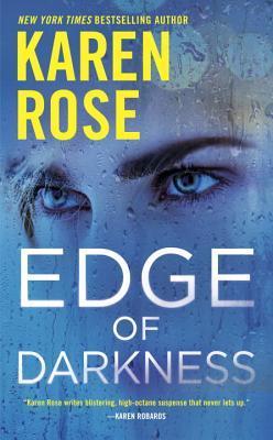 EDGE OF DARKNESS (ROMANTIC SUSPENSE, BOOK #20) BY KAREN ROSE: BOOK REVIEW