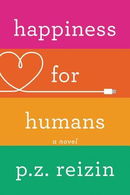 HAPPINESS FOR HUMANS BY P.Z. REIZIN: BOOK REVIEW