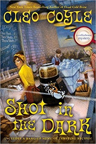 SHOT IN THE DARK (COFFEEHOUSE MYSTERY, BOOK #17) BY CLEO COYLE: BOOK REVIEW