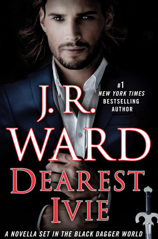 DEAREST IVIE (BLACK DAGGER BROTHERHOOD, BOOK #15.5) BY J.R. WARD: BOOK REVIEW