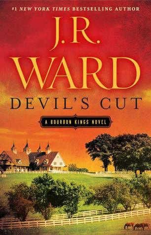 THE DEVIL'S CUT (THE BOURBON KINGS, BOOK #3) BY J.R. WARD: BOOK REVIEW