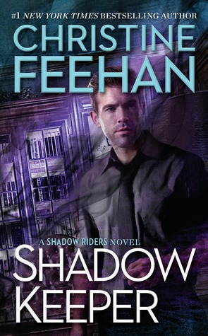 SHADOW KEEPER (SHADOW RIDER, BOOK #3) BY CHRISTINE FEEHAN: BOOK REVIEW