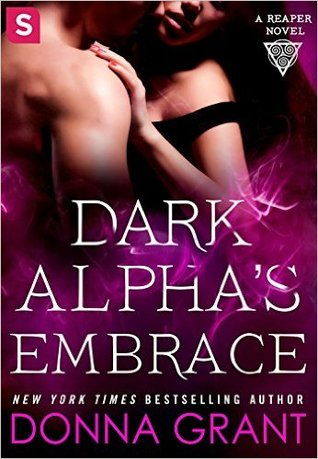 DARK ALPHA'S EMBRACE (REAPER, BOOK #2) BY DONNA GRANT: BOOK REVIEW