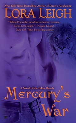 MERCURY'S WAR (BREEDS, BOOK #12; FELINE BREEDS, BOOK #10) BY LORA LEIGH: BOOK REVIEW