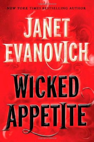 WICKED APPETITE (LIZZY & DIESEL, BOOK #1) BY JANET EVANOVICH: BOOK REVIEW
