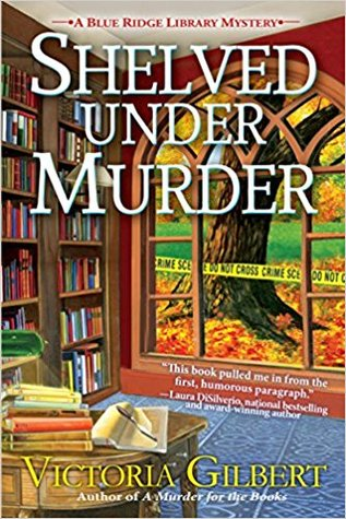 SHELVED UNDER MURDER (BLUE RIDGE LIBRARY MYSTERIES, BOOK #2) BY VICTORIA GILBERT: BOOK REVIEW