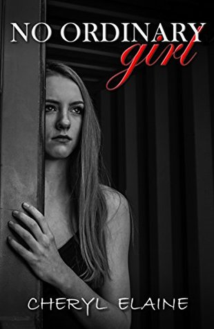 NO ORDINARY GIRL: MIND:TAINTED. BODY: BROKEN. REVENGE; IN MOTION… BY CHERYL ELAINE: BOOK REVIEW