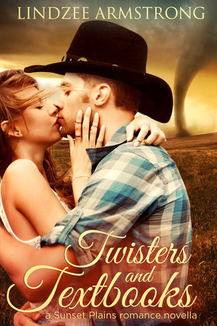 TWISTERS AND TEXTBOOKS (SUNSET PLAINS SERIES, #2) BY LINDZEE ARMSTRONG: BOOK REVIEW