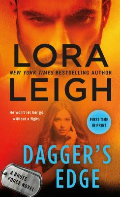 DAGGER'S EDGE (BRUTE FORCE, BOOK #2) BY LORA LEIGH: BOOK REVIEW