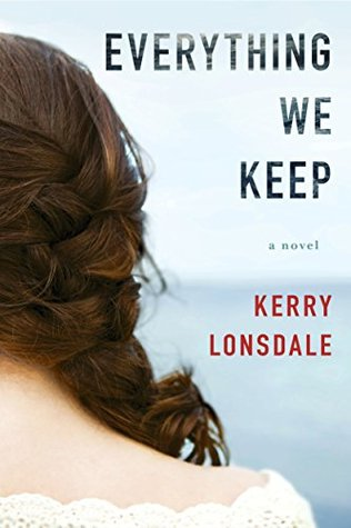 EVERYTHING WE KEEP (EVERYTHING, BOOK #1) BY KERRY LONSDALE: BOOK REVIEW