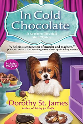 IN COLD CHOCOLATE (A SOUTHERN CHOCOLATE SHOP MYSTERY, #3) BY DOROTHY ST. JAMES: BOOK REVIEW