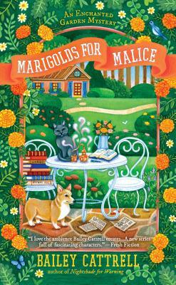 MARIGOLDS FOR MALICE (ENCHANTED GARDEN MYSTERY, BOOK #3) BY BAILEY CATTRELL: BOOK REVIEW