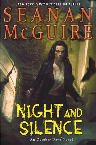 NIGHT AND SILENCE (OCTOBER DAYE, BOOK #12) BY SEANAN MCGUIRE: BOOK REVIEW