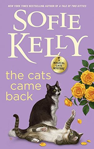 THE CATS CAME BACK (MAGICAL CATS MYSTERY, BOOK #10) BY SOFIE KELLY: BOOK REVIEW