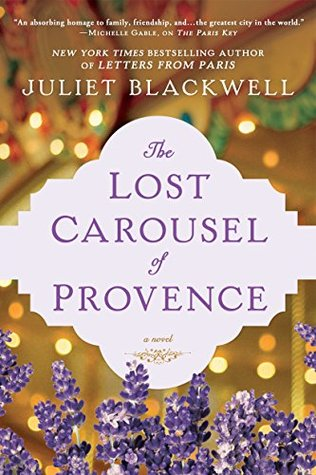 THE LOST CAROUSEL OF PROVENCE BY JULIET BLACKWELL: BOOK REVIEW