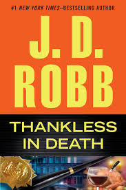 THANKLESS IN DEATH (IN DEATH, BOOK #37) BY J.D. ROBB: BOOK REVIEW