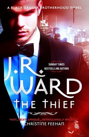 THE THIEF (BLACK DAGGER BROTHERHOOD, BOOK #16) BY J.R. WARD: BOOK REVIEW