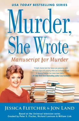 MANUSCRIPT FOR MURDER (MURDER SHE WROTE BOOK #48) BY JON LAND AND JESSICA FLETCHER: BOOK REVIEW