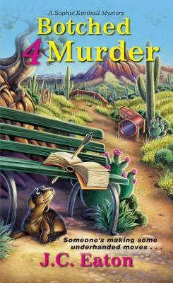 BOTCHED 4 MURDER (SOPHIE KIMBALL MYSTERY #4) BY J.C. EATON: BOOK REVIEW