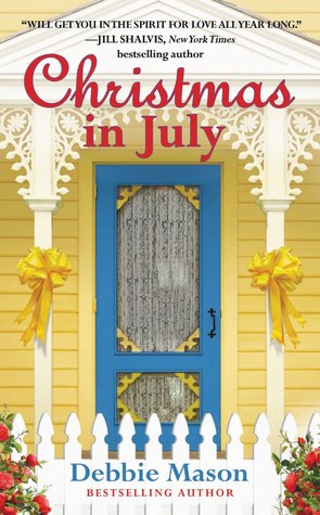 CHRISTMAS IN JULY (CHRISTMAS, COLORADO, #2) BY DEBBIE MASON: BOOK REVIEW