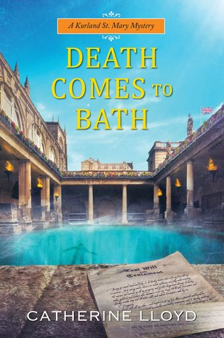 DEATH COMES TO BATH (KURLAND ST. MARY MYSTERY #6) BY CATHERINE LLOYD: BOOK REVIEW